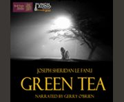 Green tea: and other ghost stories cover image