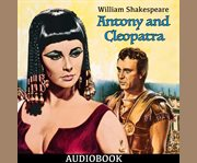 Antony and Cleopatra: authoritative text, sources, analogues, and contexts, criticism, adaptations, rewritings, and appropriations cover image