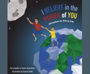 I Believe In The Power Of You: Affirmations for Kids by Kids cover image
