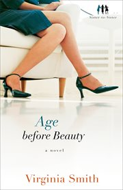 Age before beauty : a novel cover image