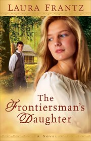 The frontiersman's daughter : a novel cover image