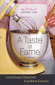 A taste of fame : a novel cover image