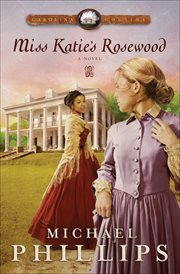 Miss Katie's Rosewood : a novel cover image