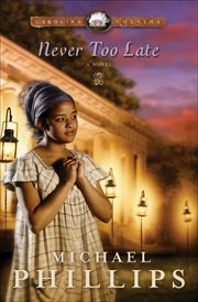 Never too late : a novel cover image