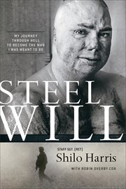 Steel will my journey through hell to become the man I was meant to be cover image