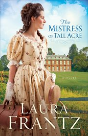 The mistress of Tall Acre : a novel cover image