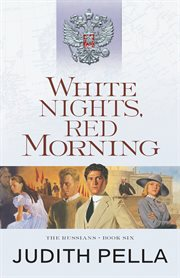 White Nights, Red Morning : Russians Series, Book 6 cover image