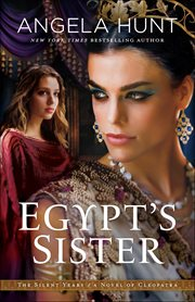 Egypt's sister : a novel of Cleopatra cover image