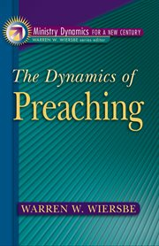 The dynamics of preaching: ministry dynamics for a new century cover image
