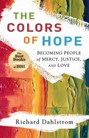 The Colors of hope becoming people of mercy, justice, and love cover image