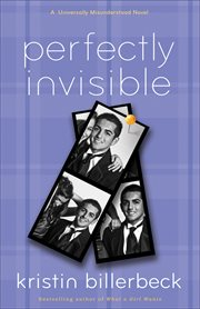 Perfectly invisible : a Universally misunderstood novel cover image