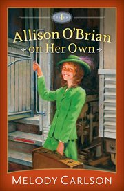 Allison O'Brian on her own. Volume 1 cover image