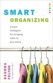 Smart organizing simple strategies for bringing order to your home cover image