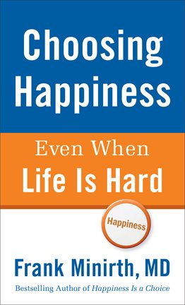 Cover image for Choosing Happiness Even When Life Is Hard
