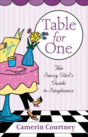 Table for One the Savvy Girl's Guide to Singleness cover image
