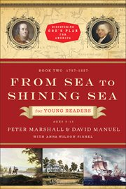 From sea to shining sea for young readers 1787-1837 cover image