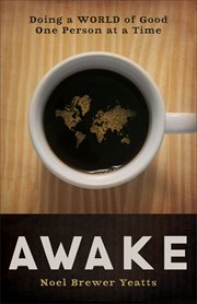 Awake doing a world of good one person at a time cover image