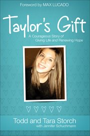 Taylor's gift a courageous story of giving life and renewing hope cover image