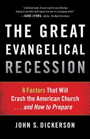 The great evangelical recession 6 factors that will crash the American church ... and how to prepare cover image