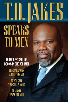 T D  Jakes Speaks to Men, 3-in-1 — Kalamazoo Public Library