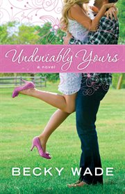 Undeniably yours : a novel cover image