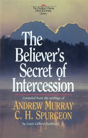 The believer's secret of intercession andrew murray devotional library cover image