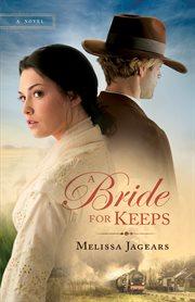A bride for keeps : a novel cover image