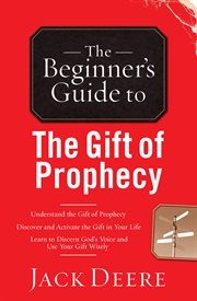 The beginner's guide to the gift of prophecy cover image