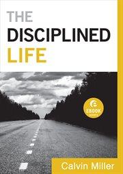 Disciplined Life (Ebook Short), The