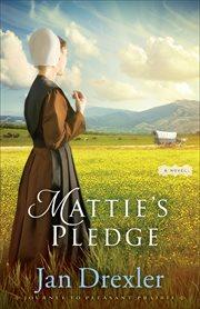 Mattie's pledge : a novel cover image
