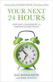 Your next 24 hours : one day of kindness can change everything cover image