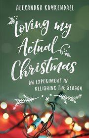 Loving My Actual Christmas