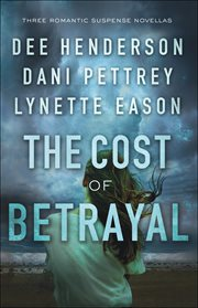 The cost of betrayal : three romantic suspense novellas cover image