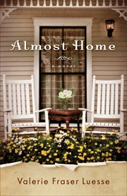 Almost home : a novel cover image