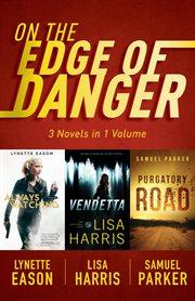 On the edge of danger. 3 Novels in 1 Volume cover image