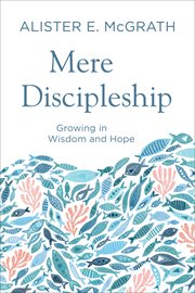 Mere discipleship : growing in wisdom and hope cover image