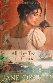 All the tea in China : a rollicking Regency cover image