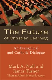 Future of Christian Learning, The