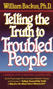 Telling the Truth to Troubled People cover image