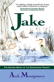 Jake the second novel of The gunpowder trilogy cover image