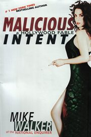 Malicious intent a Hollywood fable cover image