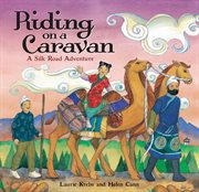 Riding on a caravan : a Silk Road adventure cover image