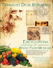 Farmacist Desk Reference Encyclopedia of Whole Food Medicine