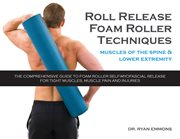 Roll release techniques : spine and lower extremity cover image