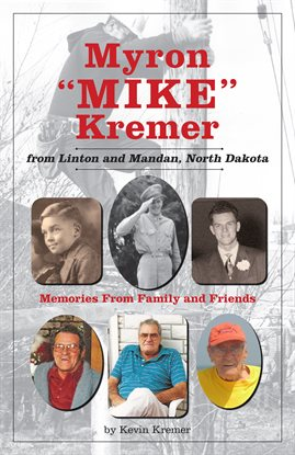 "Cover image for Myron ""Mike"" Kremer from Linton and Mandan, North Dakota"