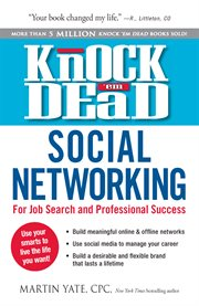 Knock 'em dead social networking: for job search & professional success cover image