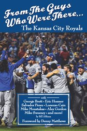 From the Guys Who Were There... the Kansas City Royals