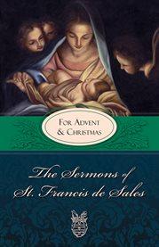 The sermons of st. francis de sales. For Lent cover image
