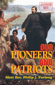 Our pioneers and patriots answer key cover image