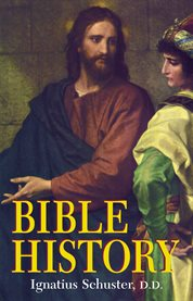 Illustrated Bible history of the Old and New Testaments : for the use of Catholic schools cover image